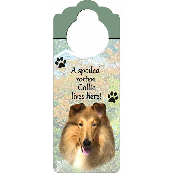 A Spoiled Collie Lives Here Hanging Doorknob Sign