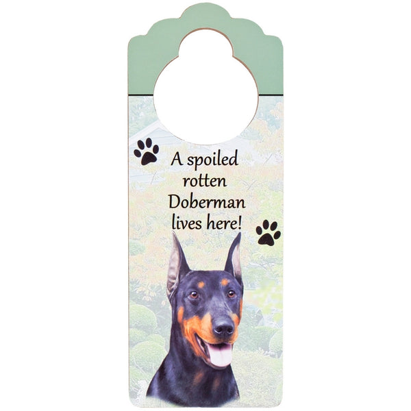 A Spoiled Doberman Lives Here Hanging Doorknob Sign