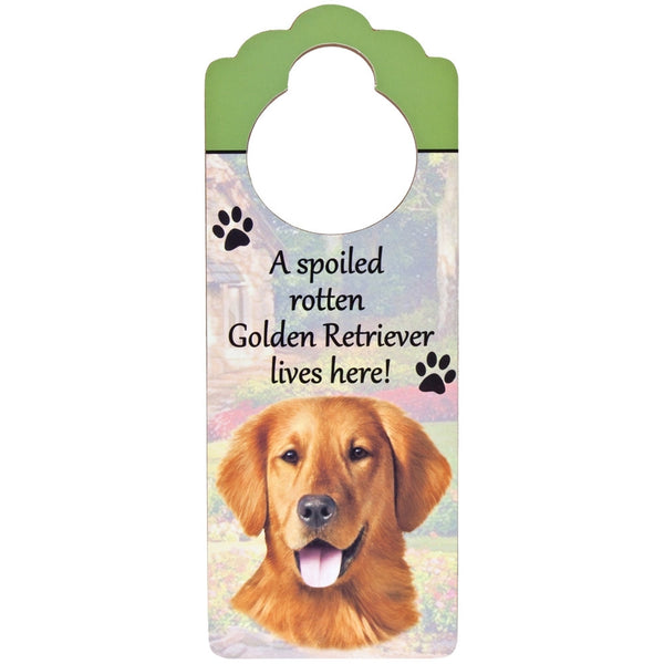 A Spoiled Golden Retriever Lives Here Hanging Doorknob Sign