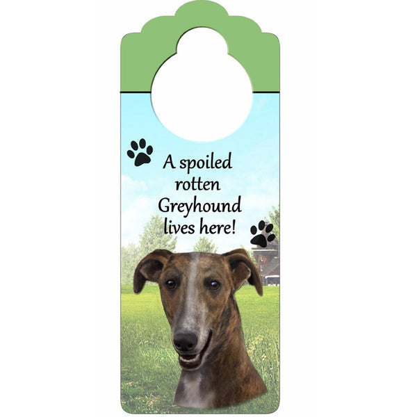 A Spoiled Greyhound Lives Here Hanging Doorknob Sign
