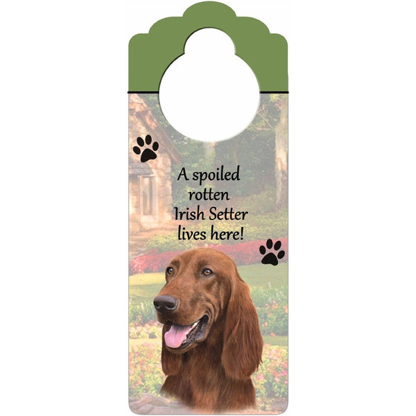 A Spoiled Irish Setter Lives Here Hanging Doorknob Sign