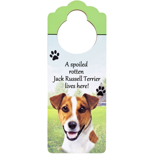 A Spoiled Jack Russell Lives Here Hanging Doorknob Sign