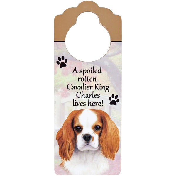 A Spoiled Cavalier King Charles Lives Here Hanging Doorknob Sign