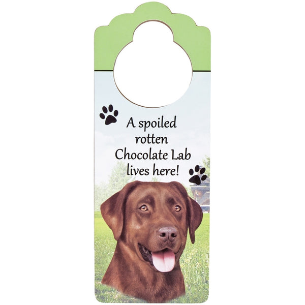 A Spoiled Chocolate Labrador Lives Here Hanging Doorknob Sign