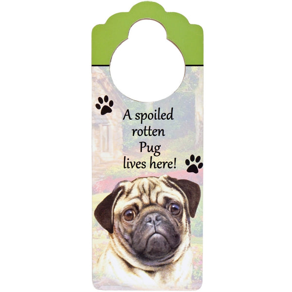 A Spoiled Pug Lives Here Hanging Doorknob Sign