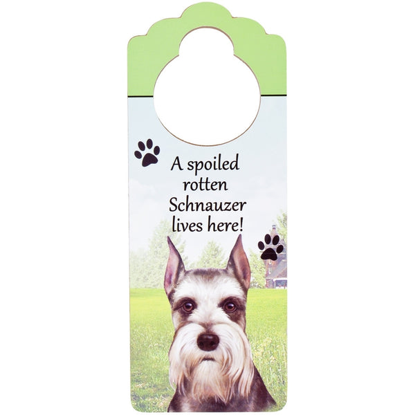 A Spoiled Schnauzer Lives Here Hanging Doorknob Sign