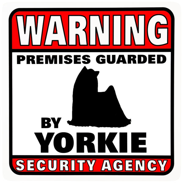 Yorkie Warning Premises Guarded Sign