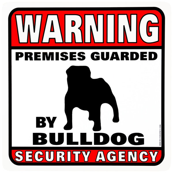 Bulldog Warning Premises Guarded Sign