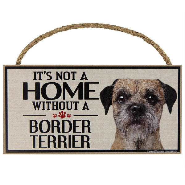 It's Not a Home Without a Border Terrier Wood Sign