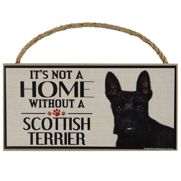 It's Not a Home Without a Scottish Terrier Wood Sign