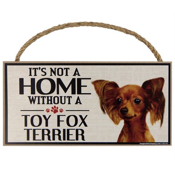 It's Not a Home Without a Toy Fox Terrier Wood Sign