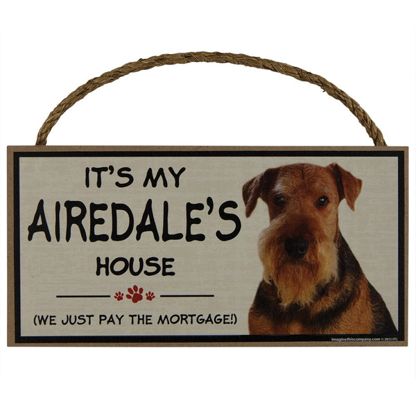 It's My Airedale's House Wood Sign