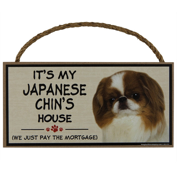 It's My Japanese Chin's House Wood Sign