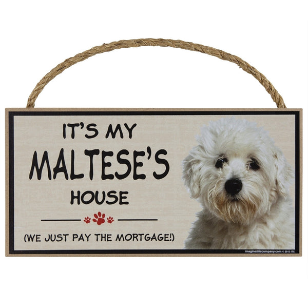 It's My Maltese's House Wood Sign