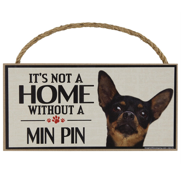 It's My Min Pin's House Wood Sign