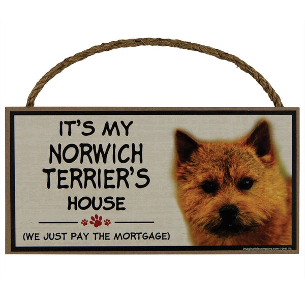 It's My  Norwich Terrier's House Wood Sign