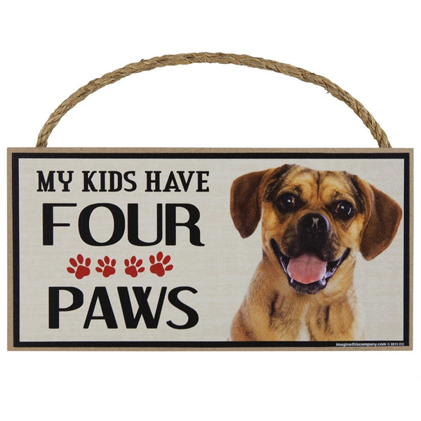 Puggle My Kids Have Four Paws Wood Sign