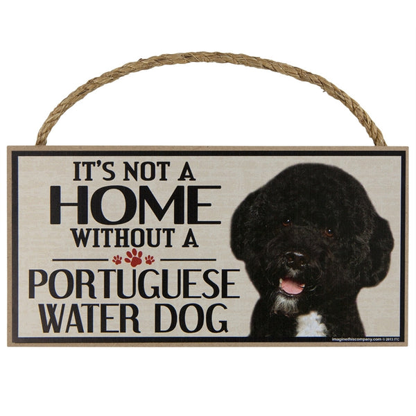 It's Not a Home Without a Portuguese Water Dog Wood Sign