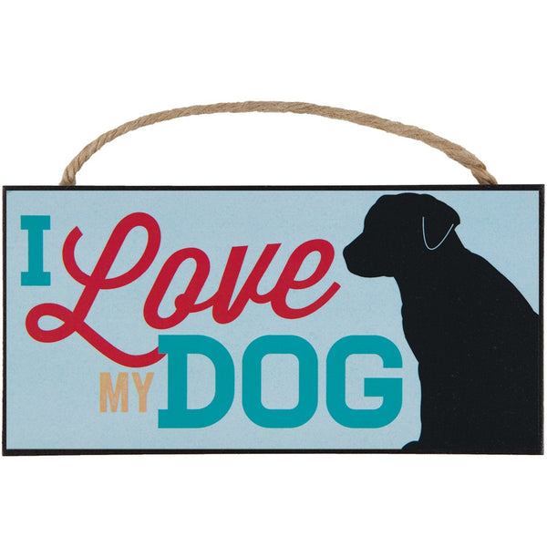 I Love My Dog Hanging Sign