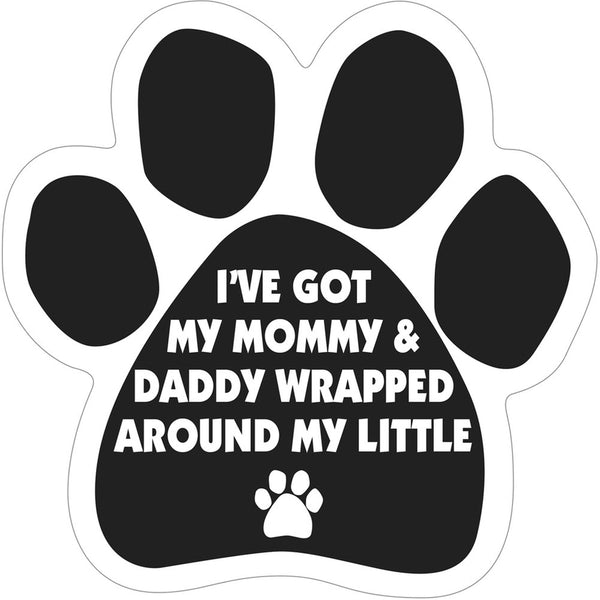 I've Got My Mommy and Daddy Wrapped Around My Little Paw Magnet