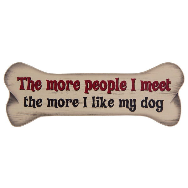 The More People I Meet, The More I Like My Dog Bone Shaped Magnet