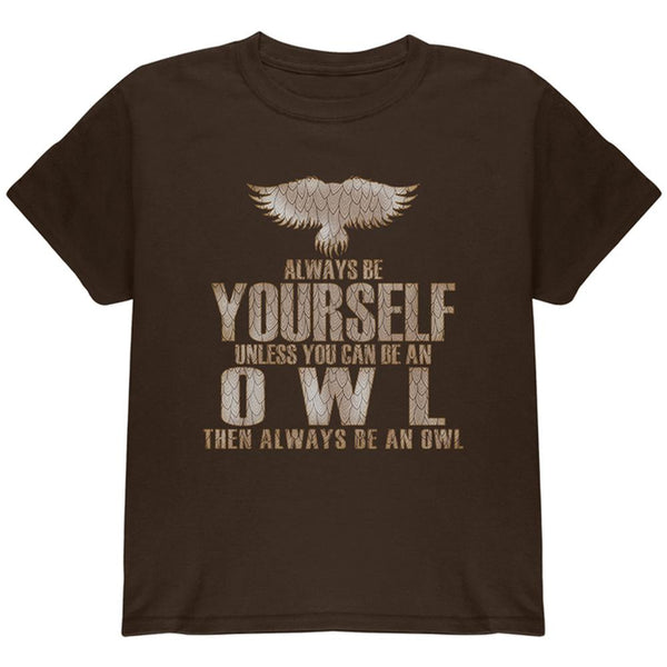 Always Be Yourself Owl Brown Youth T-Shirt