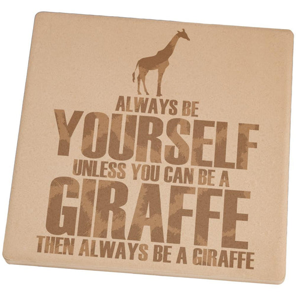 Always Be Yourself Giraffe Set of 4 Square Sandstone Coasters