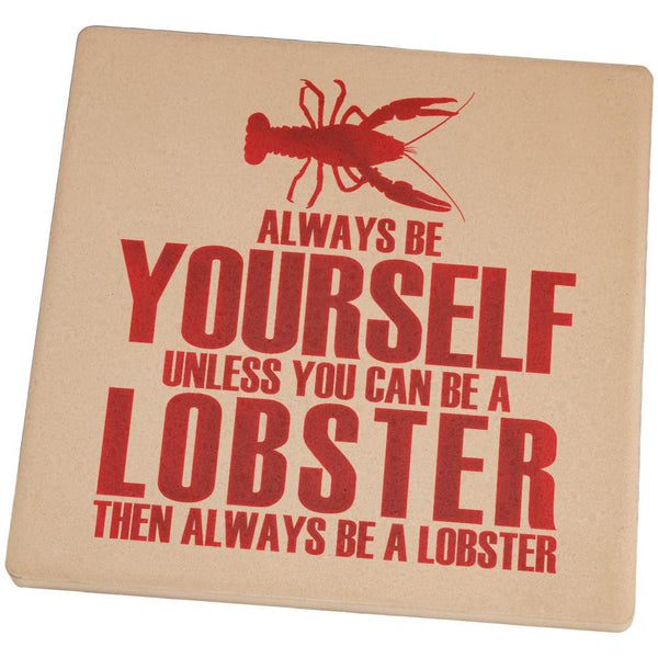 Always Be Yourself Lobster Set of 4 Square Sandstone Coasters