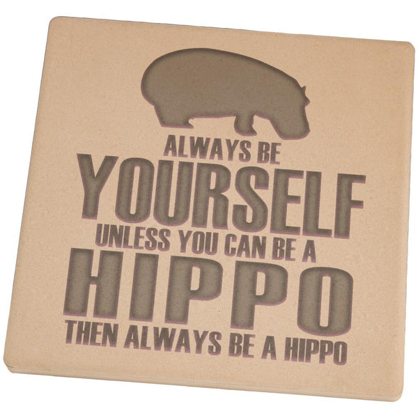 Always Be Yourself Hippo Set of 4 Square Sandstone Coasters