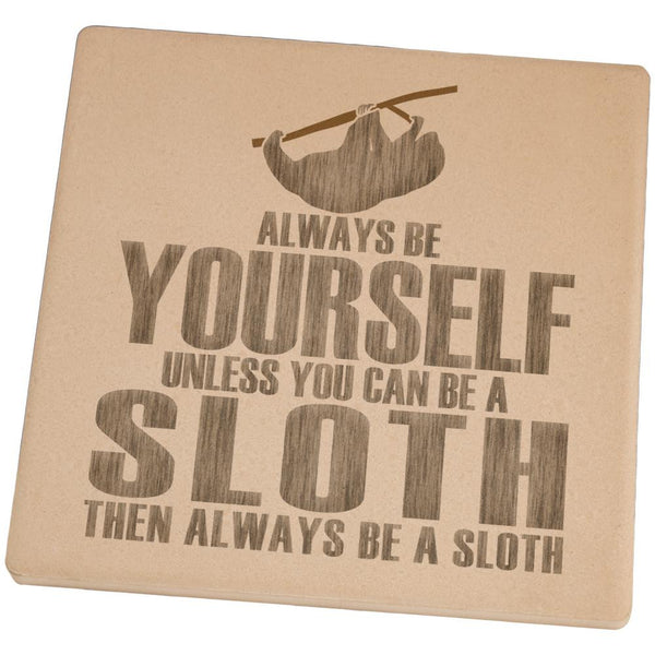 Always Be Yourself Sloth Square Sandstone Coaster