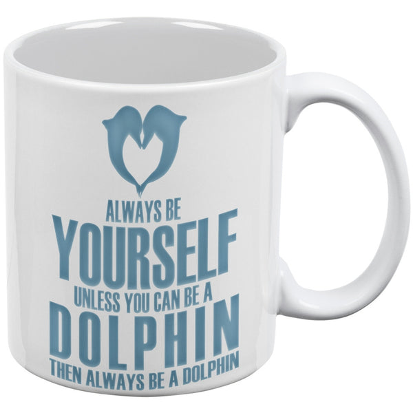 Always Be Yourself Dolphin White All Over Coffee Mug Set Of 2
