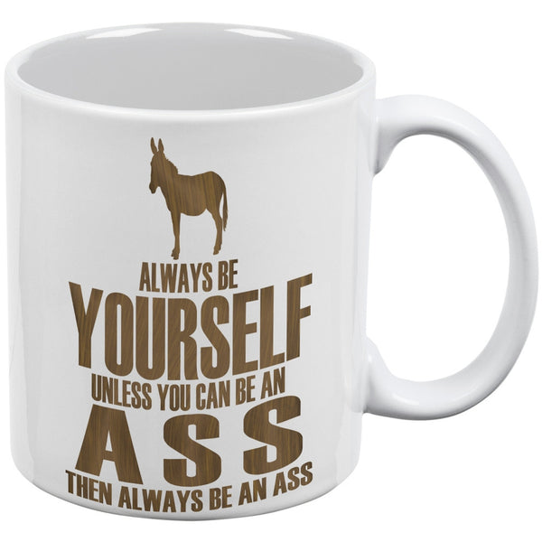 Always Be Yourself Ass White All Over Coffee Mug Set Of 2
