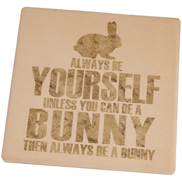 Always Be Yourself Bunny Set of 4 Square Sandstone Coasters