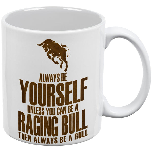 Always Be Yourself Bull White All Over Coffee Mug Set Of 2