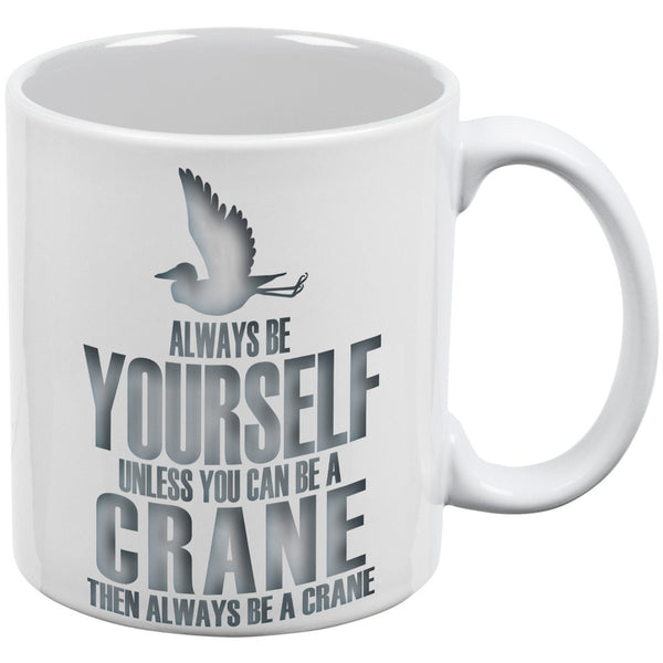 Always be Yourself Crane White All Over Coffee Mug Set Of 2