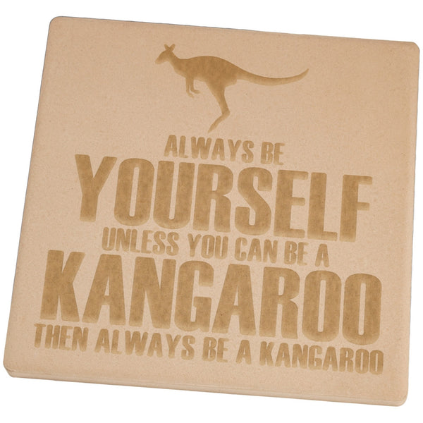 Always be Yourself Kangaroo Set of 4 Square Sandstone Coasters