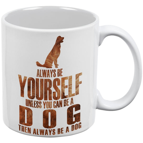 Always be Yourself Dog White All Over Coffee Mug Set Of 2