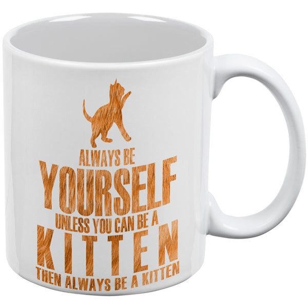 Always be Yourself Kitten White All Over Coffee Mug Set Of 2