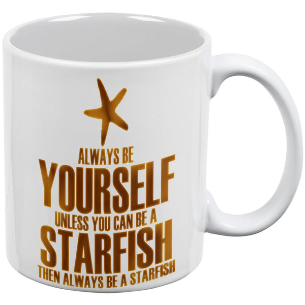 Always Be Yourself Starfish White All Over Coffee Mug Set Of 2