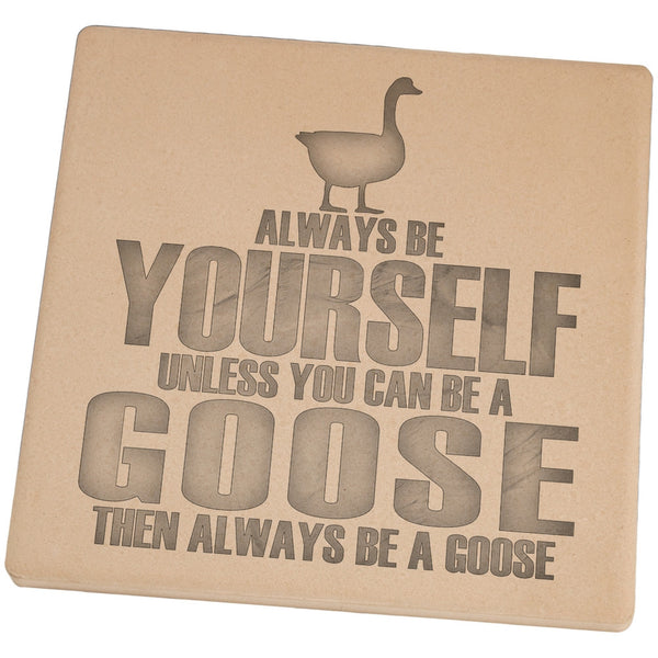 Always Be Yourself Goose Set of 4 Square Sandstone Coasters