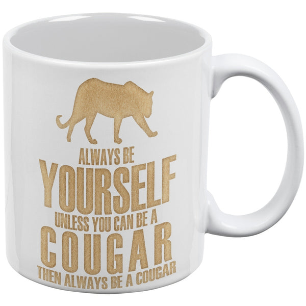Always Be Yourself Cougar White All Over Coffee Mug Set Of 2