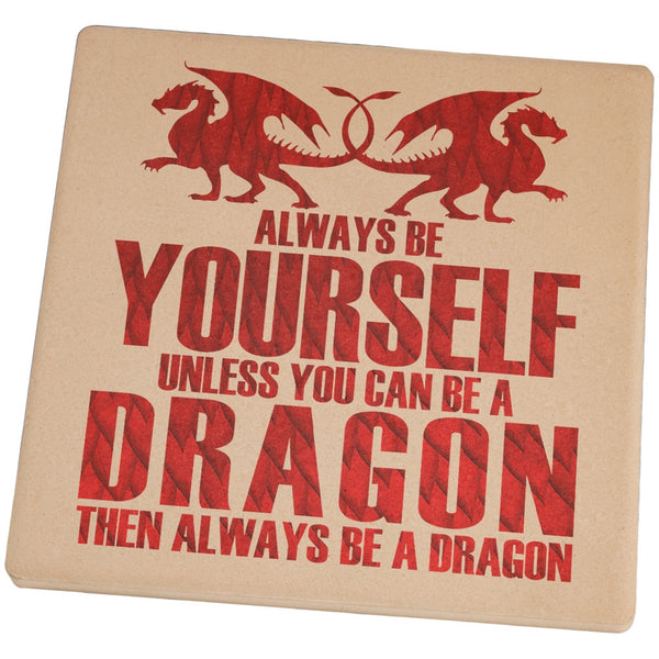 Always Be Yourself Dragon Set of 4 Square Sandstone Coasters
