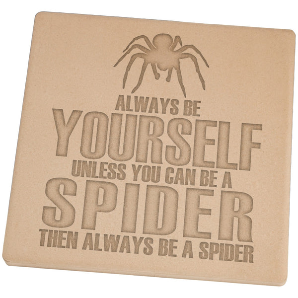 Always Be Yourself Spider Set of 4 Square Sandstone Coasters