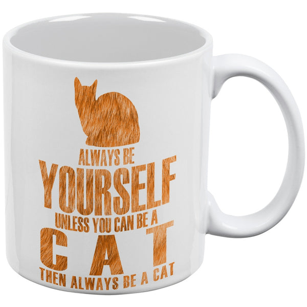 Always Be Yourself Cat White All Over Coffee Mug