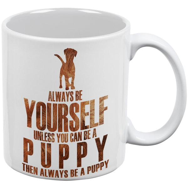 Always Be Yourself Puppy White All Over Coffee Mug