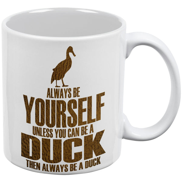 Always Be Yourself Duck White All Over Coffee Mug