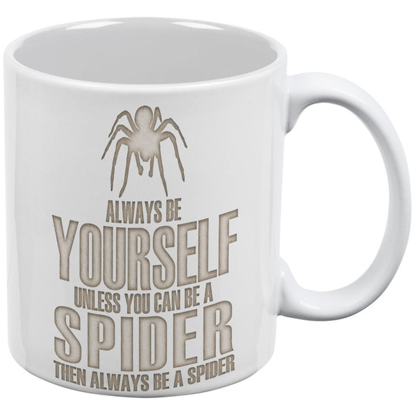 Always Be Yourself Spider White All Over Coffee Mug