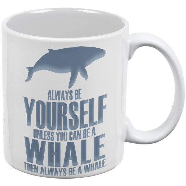 Always Be Yourself Whale White All Over Coffee Mug
