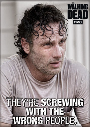 Magnet: The Walking Dead - Rick - They're Screwing with the Wrong People