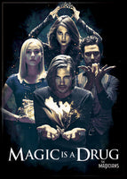 Magnet: The Magicians - Magic is  Drug